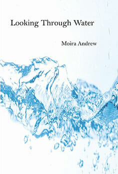 Moira Andrew Looking through water