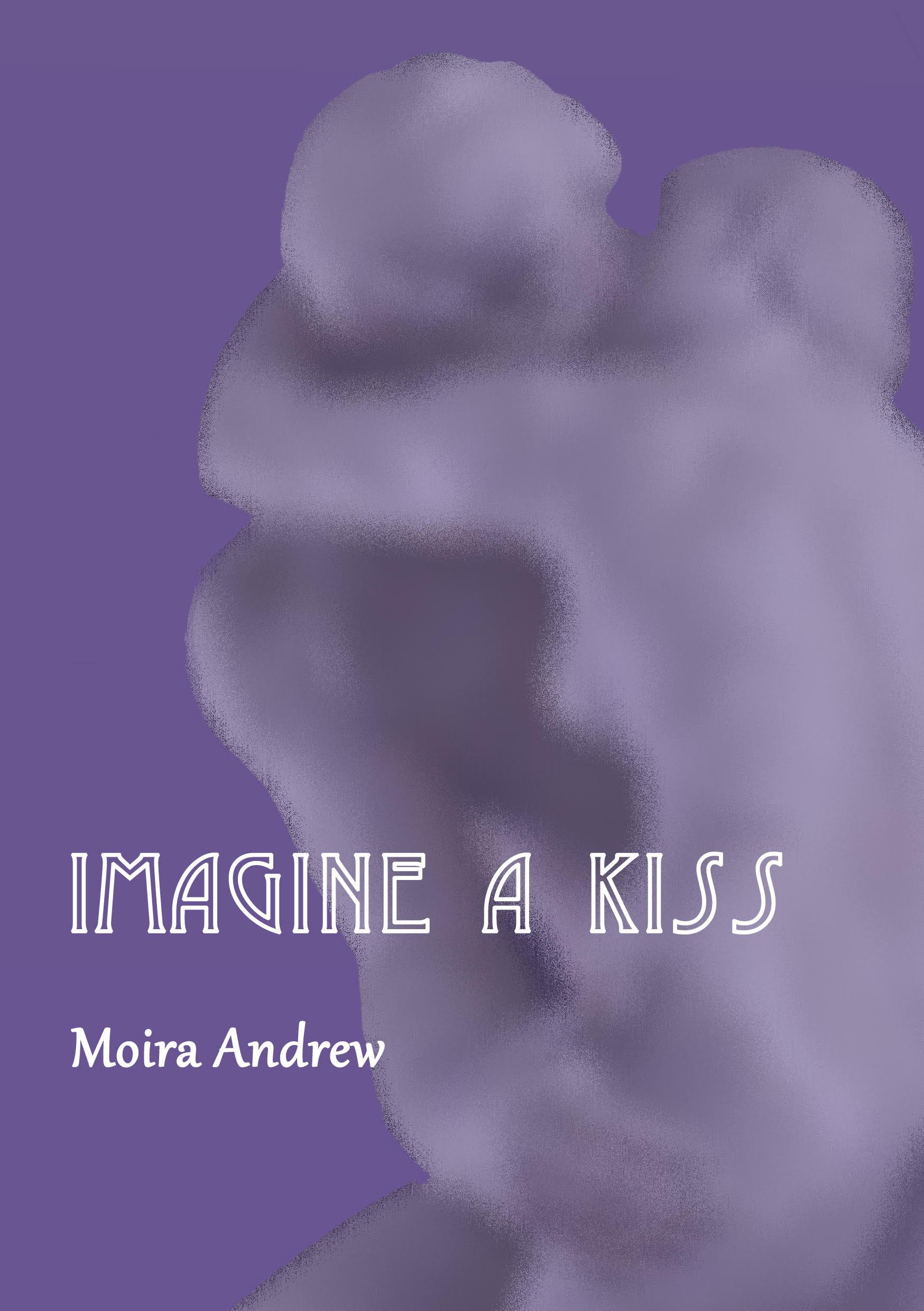 Imagine a Kiss, Moira Andrew