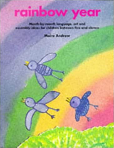 Rainbow Year: Month-by-month Language, Art and Assembly Ideas for Children Between Five and Eleven (Belair a World of Display PSHCE)